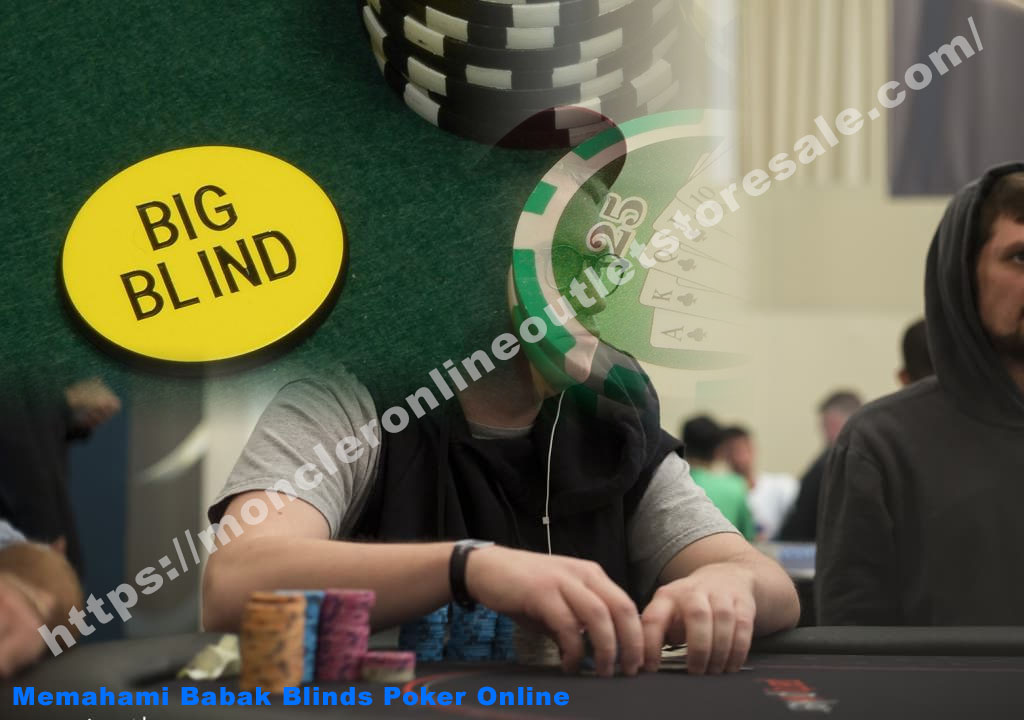 Memahami Babak Blinds Poker Online
